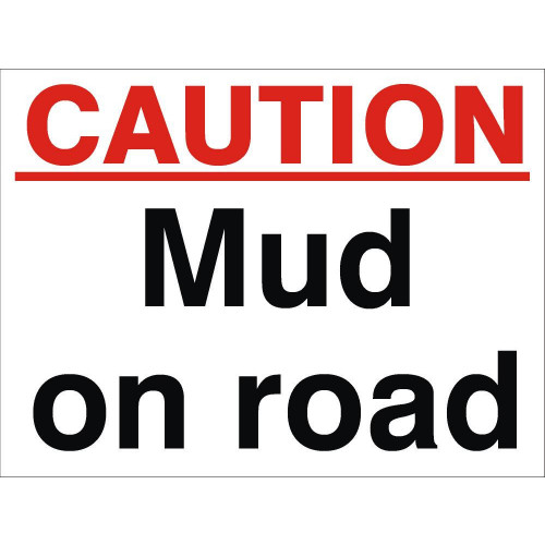 Caution Mud On Road 360 x 480 Rigid